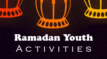 Ramadan 1440 (2019) at ICBC – Youth Activities