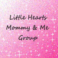 Little Hearts – Mommy and Me Group